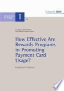 How effective are rewards programs in promoting payment card usage? : Empirical evidence