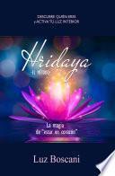 """Hridaya. La magia de """"estar en corazón"""". Descubre quién eres y activa tu luz interior"""