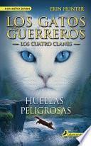 Huellas peligrosas (Los Gatos Guerreros | Los Cuatro Clanes 5)