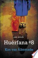 Huerfana # 8