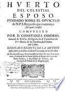 Huerto del Celestial Esposo fundado sobre el opúsculo de N.P.S.Bernardo que comienza: Ad quid venisti?