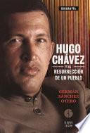 Hugo Chávez y la resurrección de un pueblo