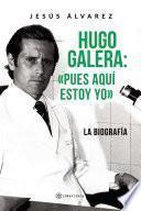 Hugo Galera: «Pues aquí estoy yo»