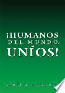 Humanos del Mundo, Unios!