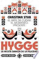 Hygge. El arte de cuidar el momento presente