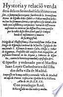 Hystoria y relaciō[n] verdadera de la enfermedad felicissimo transito, y sumptuosas exequias funebres de la Serenißima Reyna de España doñ[n]a Isabel de Valoys nuestra Señora. Con los sermones, letras, y epitaphios a su tumulo (etc.)