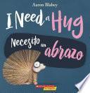 I Need a Hug / Necesito un abrazo
