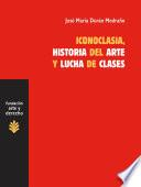 Iconoclasia, historia del arte y lucha de clases