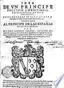 IDEA DE VN PRINCIPE POLITICO CHRISTIANO REPRESENTADA EN CIEN EMPRESAS