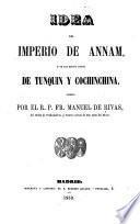 Idea del imperio de Annam, ó de los reinos unidos de Tunquin y Cochinchina