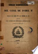 Ideas generales sobre el proyecto del canal de Isabel II y estado de las obras en 31 de diciembre de 1852