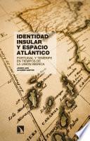 Identidad insular y espacio atlántico