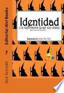 Identidad, o la importancia de ser uno mismo