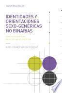 Identidades y orientaciones sexo-genéricas no binarias