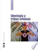Ideología y tribus urbanas