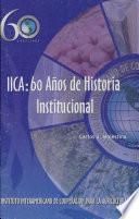 IICA, 60 años de historia institucional