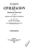 Il Sacerdocio y la Civilizacion ó sea vindicacion del clero Catolico. Obra original compuesta por una Sociedad de Eclesiasticos, revisada ... por ... A. M.