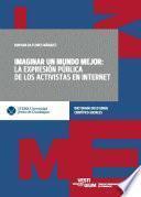 Imaginar un mundo mejor: la expresión pública de los activistas en Internet