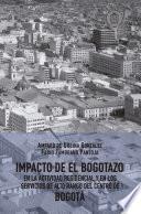 Impacto de El Bogotazo en la actividad residencial y en los servicios de alto rango del centro de Bogotá