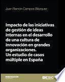 Impacto de las iniciativas de gestión de ideas internas en el desarrollo de una cultura de innovación en grandes organizaciones