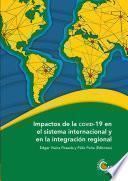 Impactos de la COVID-19 en el sistema internacional y en la integración regional
