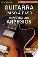 Improvisa con ARPEGIOS - Guitarra Paso a Paso