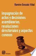 Impugnación de actos y decisiones asamblearias, resoluciones directoriales y aspectos conexos