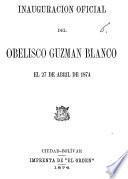 Inauguracion oficial del Obelisco Guzman Blanco el 27 de Abril de 1874