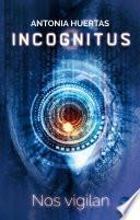 Incognitus. Nos vigilan