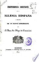 Independencia constante de la Iglesia Hispana y necesidad de un nuevo Concordato