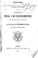 Indice analitico de los códigos penal y de enjuiciamientos en materia penal y de la ley de 3 de noviembre de 1823 sobre sobre abusos de la libertad de imprenta