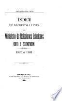 Indice de decretos i leyes del Ministerio de Relaciones Esteriores culto i colonización. 1897 a 1903