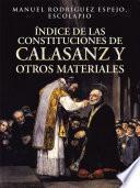 ÍNDICE DE LAS CONSTITUCIONES DE CALASANZ y OTROS MATERIALES