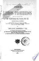 Indice de libros prohibidos mandado publicar por su santidad el papa Pio IX.
