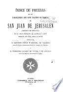 Índice de pruebas de los caballeros que han vestido el habito de San Juan de Jerusalen (Orden de Malta) en el gran priorato de Castilla y León