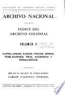 Indice del Archivo Colonial: Capellaniás, ejidos; fincas, minas, poblaciones, Real Audiencia y resguardos