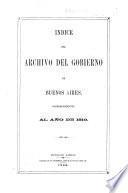Indice del Archivo del Gobierno de Buenos Aires, correspondiente al año de 1810