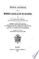 Indice general de la moderna legislación de Hacienda