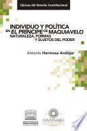 Individuo y política en El Príncipe de Maquiavelo. Naturaleza, formas y sujetos del poder.