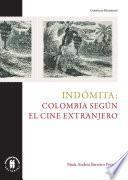 Indómita: Colombia según el cine extranjero