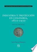 Industria y protección en Colombia, 1810-1930