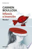 Infancia e invención (Biblioteca Carmen Boullosa)