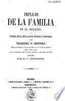 Influjo de la familia en la educacion, ó, Teoría de la educación pública y privada