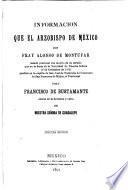 Información que el arzobispo de México Don Fray Alonso de Montúfar mandó practicar con motivo de un sermón