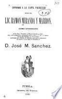 Informe a la vista producido por el lic. Ramón Miranda y Marrón, como apoderado de los sres