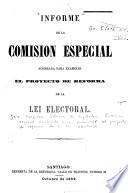 Informe de la Comision especial nombrada para examinar el proyecto de reforma de la lei electoral