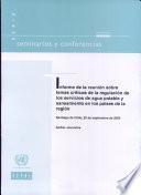 Informe de la Reunión sobre Temas Críticos de la Regulación de los Servicios de Agua Potable y Saneamiento en los Países de la Región