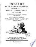 Informe de la Sociedad Económica de esta corte al Real y Supremo Consejo de Castilla en el expediente de la Ley Agraria