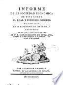 Informe de la Sociedad Económica de esta corte al Real y Supremo Consejo de Castilla en el expediente de ley agraria