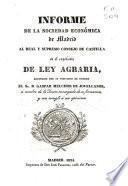 Informe de la Sociedad Económica de Madrid al Real y Supremo Consejo de Castilla en el espediente de ley agraria